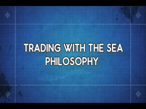 Trading With The Sea Philosophy