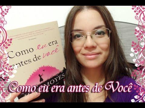 Livro - Como Eu Era Antes de Você (Jojo Moyes)