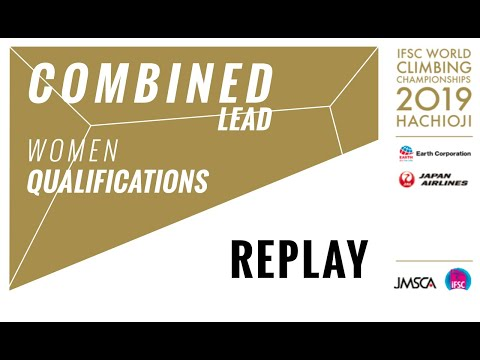 IFSC World Championships Hachioji 2019 - COMBINED - Lead Qualification Women
