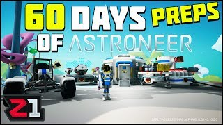 60 Days of Astroneer  Preparations Continue! Lets Play Astroneer | Z1 Gaming