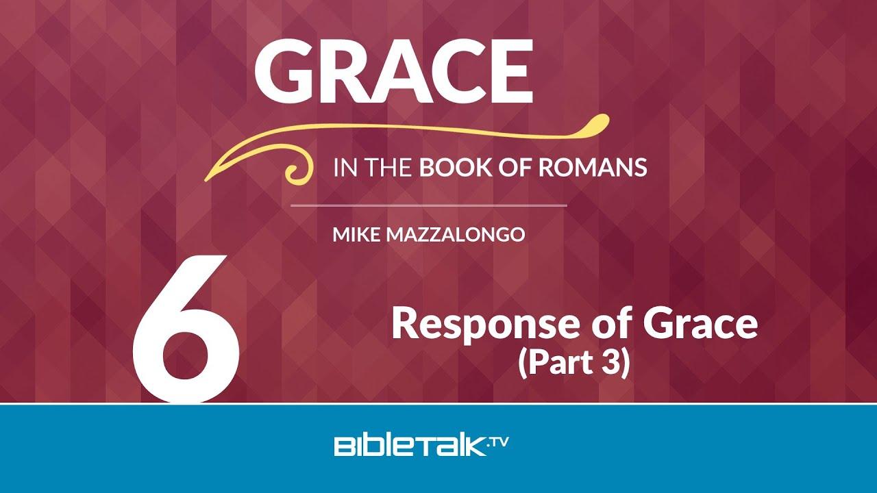 6. Response of Grace