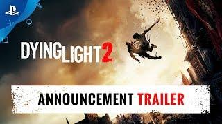 Dying Light 2 - E3 2018 Announcement Trailer   PS4