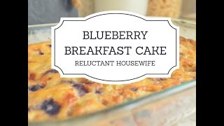 Reluctant Housewife: Blueberry Breakfast Cake