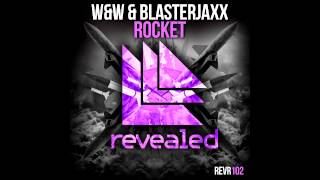W&W & Blasterjaxx - Rocket