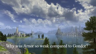 Why was Arnor so weak compared to Gondor?