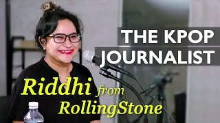 How To Be A KPOP Journalist (feat. Riddhi From Rolling Stone India)