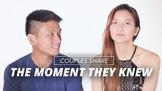 Couples Share The Moment They Knew