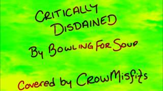 Critically Disdained - Bowling For Soup - Covered by Crowmisfits