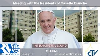 2017.03.25 Pope in Milan - Meeting with the residents of the 'White Houses'