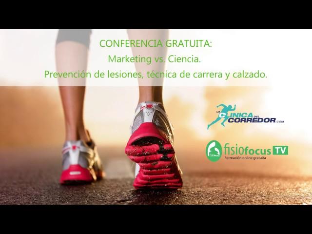 Conferencia gratuita: Marketing vs. Ciencia. Prevención de lesiones, técnica de carrera y calzado