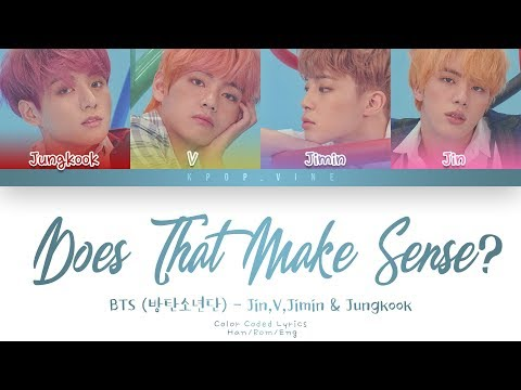 BTS (방탄소년단) - Outro: Does That Make Sense? (그게 말이 돼?) (Color Coded Lyrics Han/Rom/Eng)