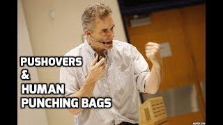 Jordan Peterson: Don't Be A Pushover!