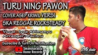 TURU NING PAWON - VERSI SKA REGGAE ROCKSTEADY   COVER BY SHR PROJECT Feat IYOE ABIMANYU