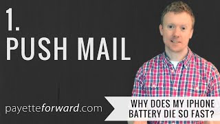 Why Does My iPhone Battery Die So Fast? 1. Push Mail