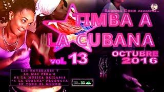 TIMBA A LA CUBANA vol. 13 - OCTUBRE 2016 - Las Novedades De La Musica Bailable 'A La Cubana'
