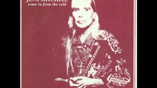 "Joni Mitchell ""Come In From The Cold"""