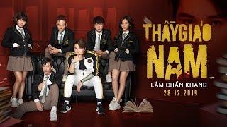 Phim Tết 2020 THẦY GIÁO NAM - Lâm Chấn Khang,Tuấn Dũng, Phương Dung, Hàn Khởi (Web Drama Trailer)