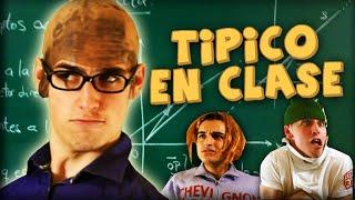 TIPICO EN CLASE 3 - Con MrGranBomba