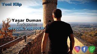 Yaşar Duman - Kardeşcesine OFFICIAL VIDEOCLIP 2018