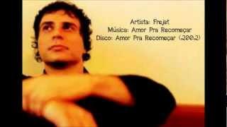 Frejat   Amor Pra Recomeçar (versão Acústica)