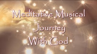 Meditative Musical Journey    🙏 God Quotes