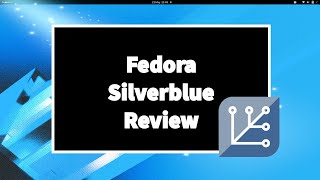 Fedora 32 Silverblue | Review And Final Thoughts