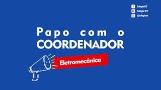 Papo com o Coordenador: Eletromecânica - #FAÇATÉCNICO