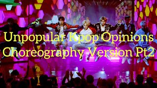Unpopular Kpop Opinions Choreography Version Pt 2: Let's Discuss Kpop Choreography!
