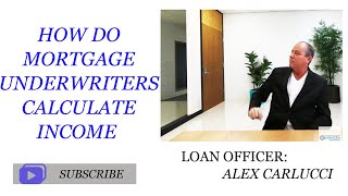 How Do Mortgage Underwriters Calculate Income