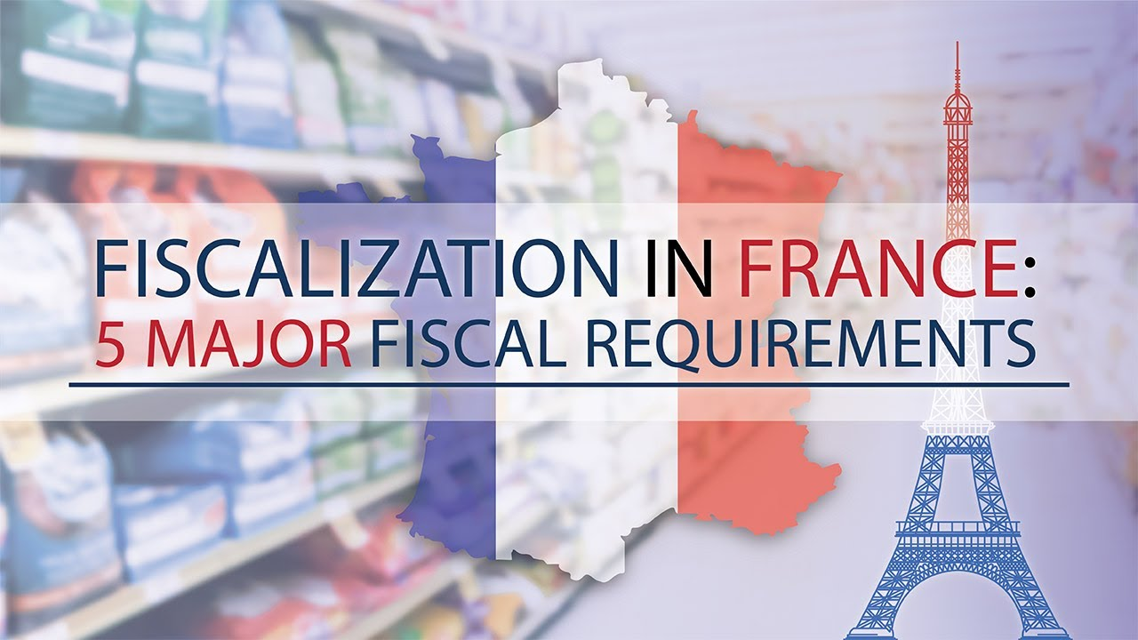Major fiscal requirements in France
