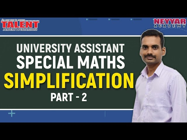 SIMPLIFICATION For University Assistant Exam- PART - 2 | MATHS | Talent Academy