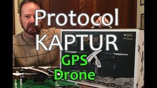 Protocol Kaptur GPS Drone - Review and Flight