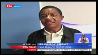 KTN Business: KRA begins roll out of Pre arrival cargo clearance system, 5/10/16