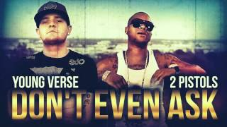 Young Verse Ft. 2 Pistols & T2 Muzic - Don't Even Ask