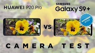 Huawei P20 Pro vs Samsung Galaxy S9+ Camera Test Comparison