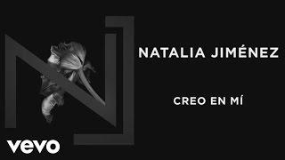 Natalia Jiménez - Creo en Mi (Audio)