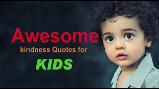 Great Kindness Quotes To Inspire Your Actions!