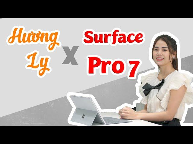 "Hương Ly và ""Siêu phẩm"" Surface Pro 7"