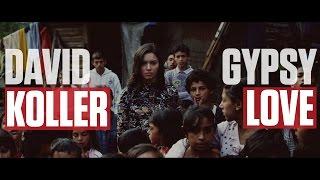 DAVID KOLLER - Gypsy Love (oficiální videoklip)