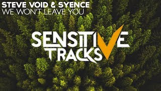 Steve Void & Syence - We Won't Leave You