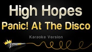 Panic! At The Disco   High Hopes (Karaoke Version)