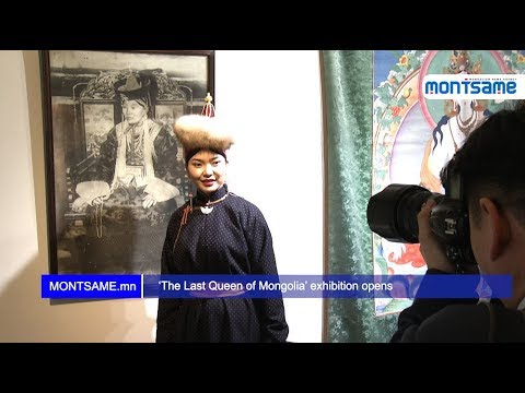 'The Last Queen of Mongolia' exhibition opens