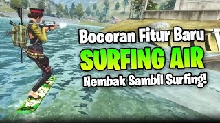 GAPERLU BERENANG LAGI DEH! Bocoran Update Surfing Air - Garena Free Fire