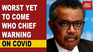 Coronavirus Pandemic Speeding Up, Worse Yet To Come, Warns WHO Chief Tedros Adhanom Ghebreyesus - Download this Video in MP3, M4A, WEBM, MP4, 3GP