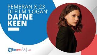 Profil Dafne Keen - Terkenal Berkat Perannya sebagai Laura di Film Logan (2017)