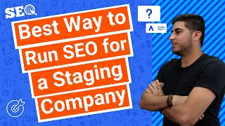 Best Way to Run SEO for a Staging Company