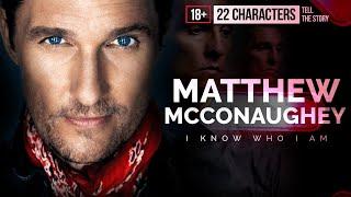 "Мэтью Макконахи, Matthew McConaughey ""I KNOW WHO I AM"""