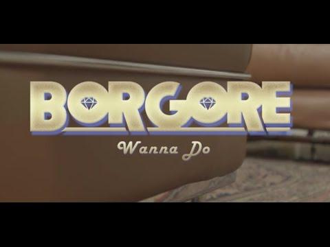 Wanna Do - Borgore