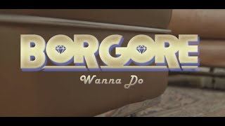 Borgore - Wanna Do (Official Music Video)