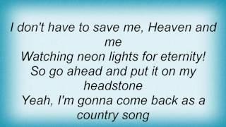 Alan Jackson - Gonna Come Back As A Country Song Lyrics